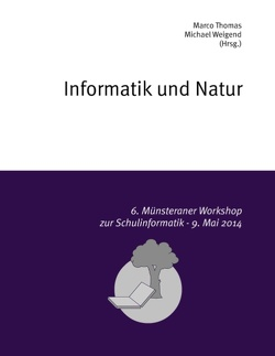 Informatik und Natur von Thomas,  Marco, Weigend,  Michael