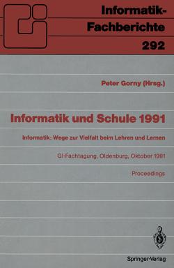 Informatik und Schule 1991 von Gorny,  Peter