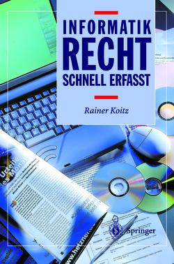 Informatikrecht – Schnell erfasst von Koitz,  Rainer