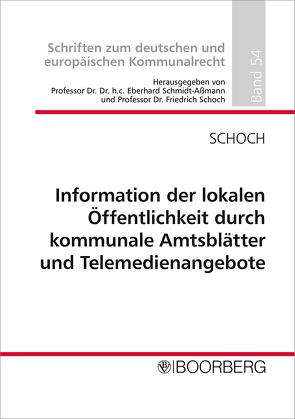 Information der lokalen Öffentlichkeit durch kommunale Amtsblätter und Telemedienangebote von Schoch,  Friedrich