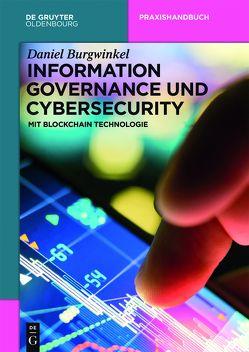 Information Governance und Cybersecurity von Burgwinkel,  Daniel