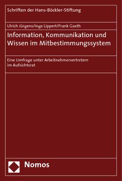 Information, Kommunikation und Wissen im Mitbestimmungssystem von Gaeth,  Frank, Jürgens,  Ulrich, Lippert,  Inge
