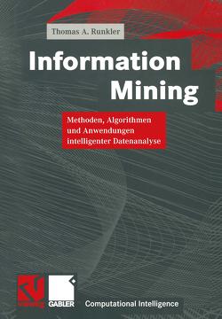Information Mining von Bibel,  Wolfgang, Kruse,  Rudolf, Nebel,  Bernhard, Runkler,  Thomas A.