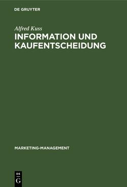 Information und Kaufentscheidung von Kuss,  Alfred