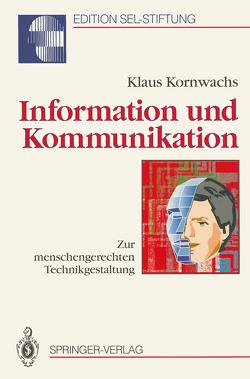 Information und Kommunikation von Kornwachs,  Klaus