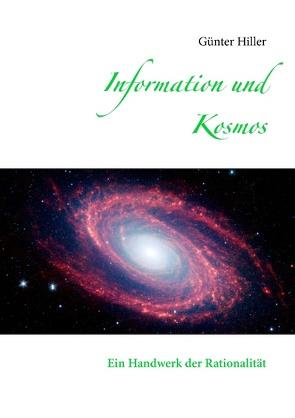 Information und Kosmos von Hiller,  Günter