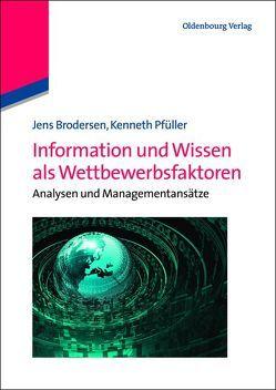 Information und Wissen als Wettbewerbsfaktoren von Brodersen,  Jens, Pfüller,  Kenneth