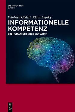 Informationelle Kompetenz von Gödert,  Winfried, Lepsky,  Klaus