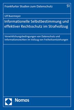 Informationelle Selbstbestimmung und effektiver Rechtsschutz im Strafvollzug von Buermeyer,  Ulf