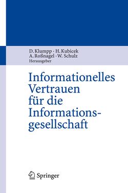 Informationelles Vertrauen für die Informationsgesellschaft von Klumpp,  Dieter, Kubicek,  Herbert, Roßnagel ,  Alexander, Schulz,  Wolfgang