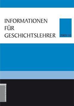 Informationen für Geschichtslehrer 2009/10 von Giessauf,  Johannes, Penz,  Andrea, Weninger,  Bernhard