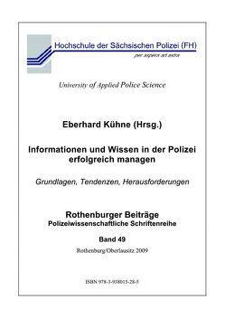 Informationen und Wissen in der Polizei erfolgreich managen von Kühne,  Eberhard