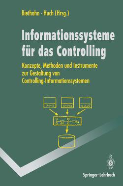 Informations-systeme für das Controlling von Biethahn,  Jörg, Huch,  Burkard