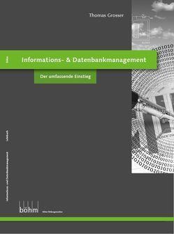 Informations- und Datenbankmanagement von Grosser,  Thomas