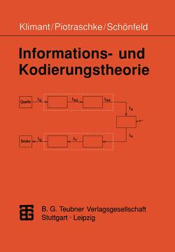 Informations- und Kodierungstheorie von Klimant,  Herbert, Piotraschke,  Rudi, Schönfeld,  Dagmar