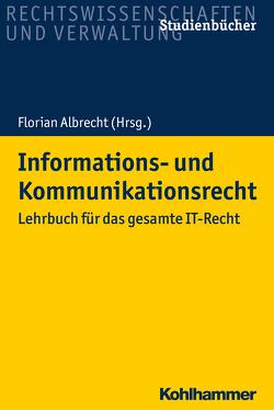 Informations- und Kommunikationsrecht von Albrecht,  Florian