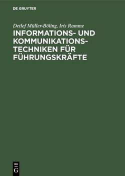 Informations- und Kommunikationstechniken für Führungskräfte von Müller-Böling,  Detlef, Ramme,  Iris