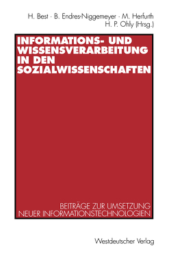 Informations- und Wissensverarbeitung in den Sozialwissenschaften von Best,  Heinrich, Endres-Niggemeyer,  Brigitte, Herfurth,  Matthias, Ohly,  H. Peter