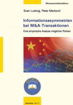 Informationsasymmetrien bei M&A-Transaktionen von Ludwig,  Sven, Markovic,  Peter