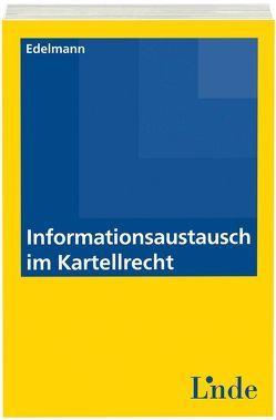 Informationsaustausch im Kartellrecht von Edelmann,  Ulrich