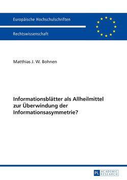 Informationsblätter als Allheilmittel zur Überwindung der Informationsasymmetrie? von Bohnen,  Matthias
