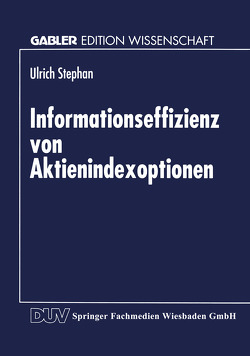 Informationseffizienz von Aktienindexoptionen von Stephan,  Ulrich
