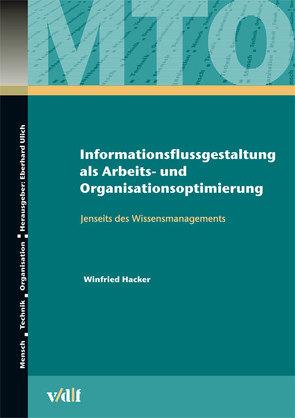 Informationsflussgestaltung als Arbeits- und Organisationsoptimierung von Hacker,  Winfried