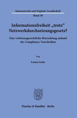 Informationsfreiheit ›trotz‹ Netzwerkdurchsetzungsgesetz? von Linke,  Louisa