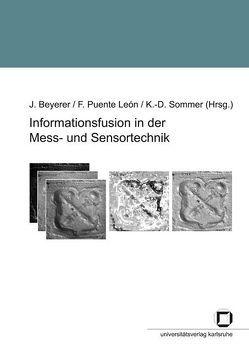 Informationsfusion in der Mess- und Sensortechnik von Beyerer,  Jürgen, Puente León,  Fernando, Sommer,  K D