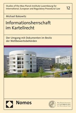 Informationsherrschaft im Kartellrecht von Bakowitz,  Michael