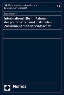 Informationshilfe im Rahmen der polizeilichen und justiziellen Zusammenarbeit in Strafsachen von Lauer,  Nathalie