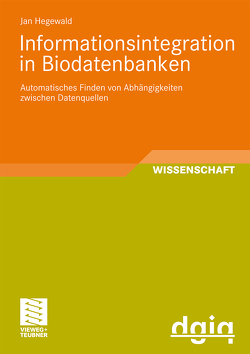 Informationsintegration in Biodatenbanken von Hegewald,  Jan