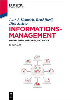 Informationsmanagement von Heinrich,  Lutz J., Riedl,  René, Sikora,  Herrmann, Stelzer,  Dirk