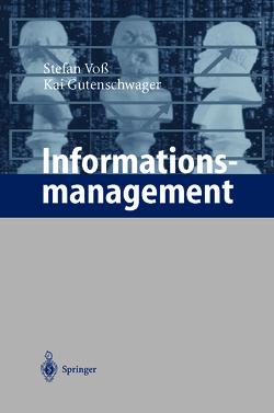 Informationsmanagement von Gutenschwager,  Kai, Voß,  Stefan