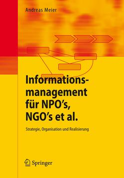 Informationsmanagement für NPO's, NGO's et al. von Meier,  Andreas