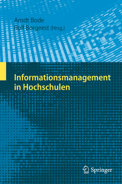Informationsmanagement in Hochschulen von Bode,  Arndt, Borgeest,  Rolf