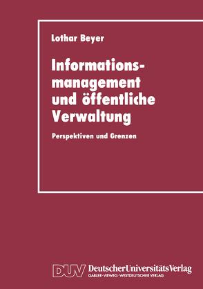 Informationsmanagement und öffentliche Verwaltung von Beyer,  Lothar