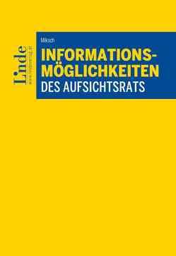 Informationsmöglichkeiten des Aufsichtsrats von Miksch,  Franziska