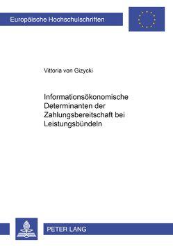 Informationsökonomische Determinanten der Zahlungsbereitschaft bei Leistungsbündeln von von Gizycki,  Vittoria