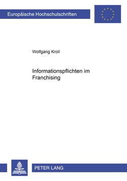 Informationspflichten im Franchising von Kröll,  Wolfgang