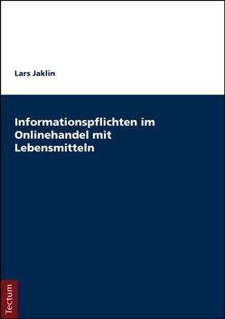 Informationspflichten im Onlinehandel mit Lebensmitteln von Jaklin,  Lars