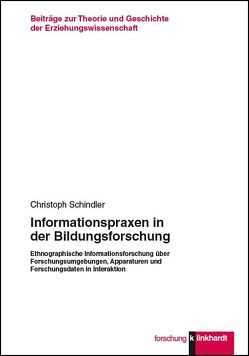 Informationspraxen in der Bildungsforschung von Schindler,  Christoph