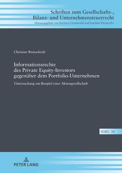 Informationsrechte des Private Equity-Investors gegenüber dem Portfolio-Unternehmen von Brenscheidt,  Christian