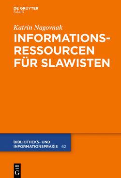 Informationsressourcen für Slawisten von Nagovnak,  Katrin