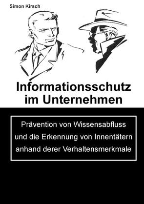 Informationsschutz im Unternehmen von Kirsch,  Simon
