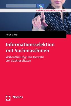 Informationsselektion mit Suchmaschinen von Unkel,  Julian