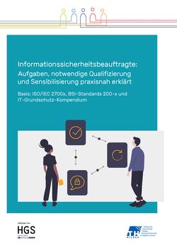 Informationssicherheitsbeauftragte: Aufgaben, notwendige Qualifizierung und Sensibilisierung praxisnah erklärt von Scholl,  Margit Christa