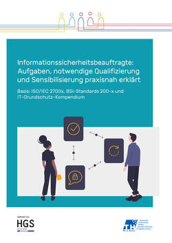 Informationssicherheitsbeauftragte: Aufgaben, notwendige Qualifizierung und Sensibilisierung praxisnah erklärt von Scholl,  Margit
