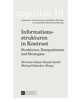 Informationsstrukturen in Kontrast von Adam,  Séverine, Jacob,  Daniel, Schecker,  Michael