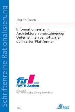 Informationssystem-Architekturen produzierender Unternehmen bei software-definierten Plattformen von Hoffmann,  Jörg